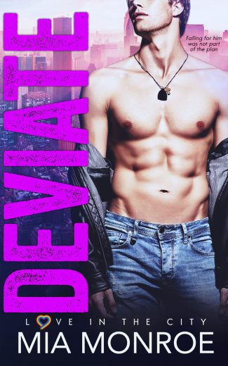 Cover Reveal & Giveaway: Deviate (Love in the City #1) by Mia Monroe