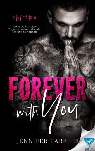 Release Day Blitz & Giveaway: Forever with You (Misfit Tattoo #1) by Jennifer Labelle