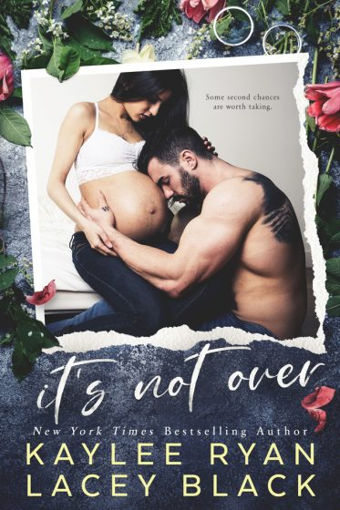 Cover Reveal: It's Not Over by Kaylee Ryan & Lacey Black
