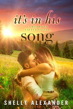 Release Day Blitz & Giveaway: It's In His Song (Red River Valley #6) by Shelly Alexander