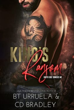 Cover Reveal: King's Ransom (South Side Sinners MC #1) by BT Urruela & CD Bradley