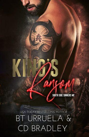 Cover Reveal: King's Ransom (South Side Sinners MC #1) by BT Urruela & CD Bradley