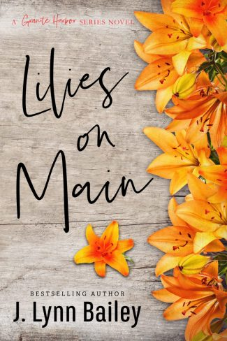 Cover Reveal: Lilies on Main (Granite Harbor #4) by J Lynn Bailey