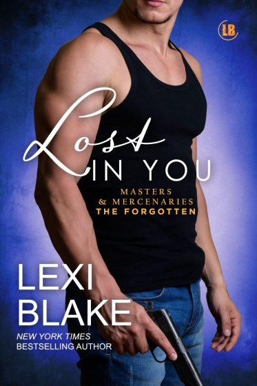 Cover Reveal: Lost in You (Masters & Mercenaries: The Forgotten #3, Masters & Mercenaries #19) by Lexi Blake