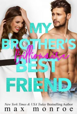 Cover Reveal: My Brother's Billionaire Best Friend (Billionaire Collection #2) by Max Monroe