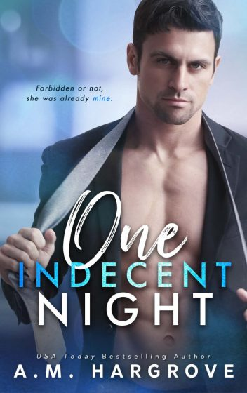 Release Day Blitz: One Indecent Night (West Sisters #1) by AM Hargrove