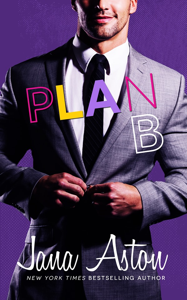 Cover Reveal: Plan B (Best Laid Plans #2) by Jana Aston