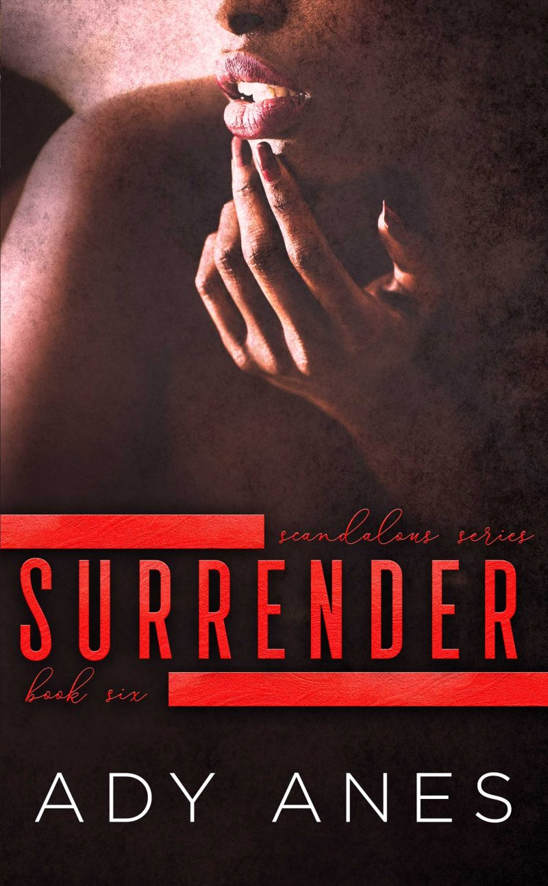 Release Day Blitz & Giveaway: Surrender (Scandalous #6) by Ady Anes