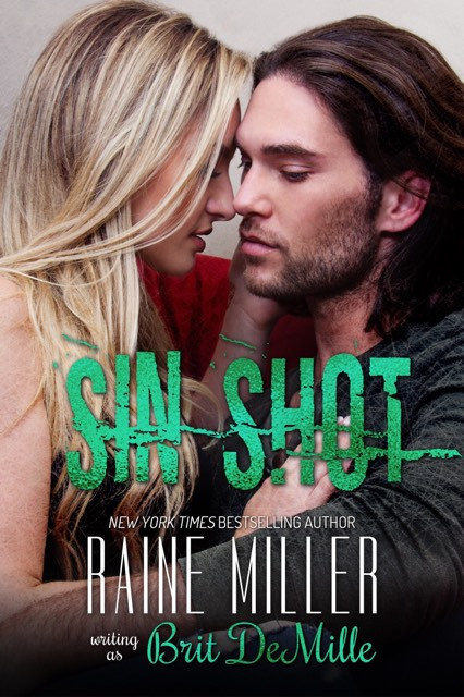 Cover Reveal: Sin Shot (Vegas Crush #2) by Raine Miller writing as Brit DeMille