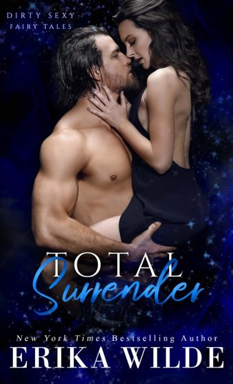 Release Day Blitz: Total Surrender (Dirty Sexy Fairy Tales #1) by Erika Wilde