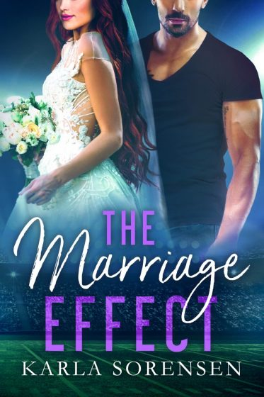 Release Day Blitz: The Marriage Effect (Washington Wolves #3) by Karla Sorensen