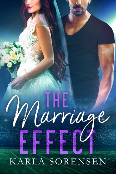 Cover Reveal: The Marriage Effect (Washington Wolves #3) by Karla Sorensen