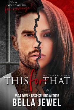 Cover Reveal: This for That (Edge Of Retaliation #1) by Bella Jewel