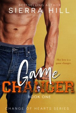Cover Reveal: Game Changer (Change of Hearts #1) by Sierra Hill
