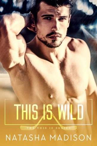 Cover Reveal: This Is Wild (This is #2) by Natasha Madison