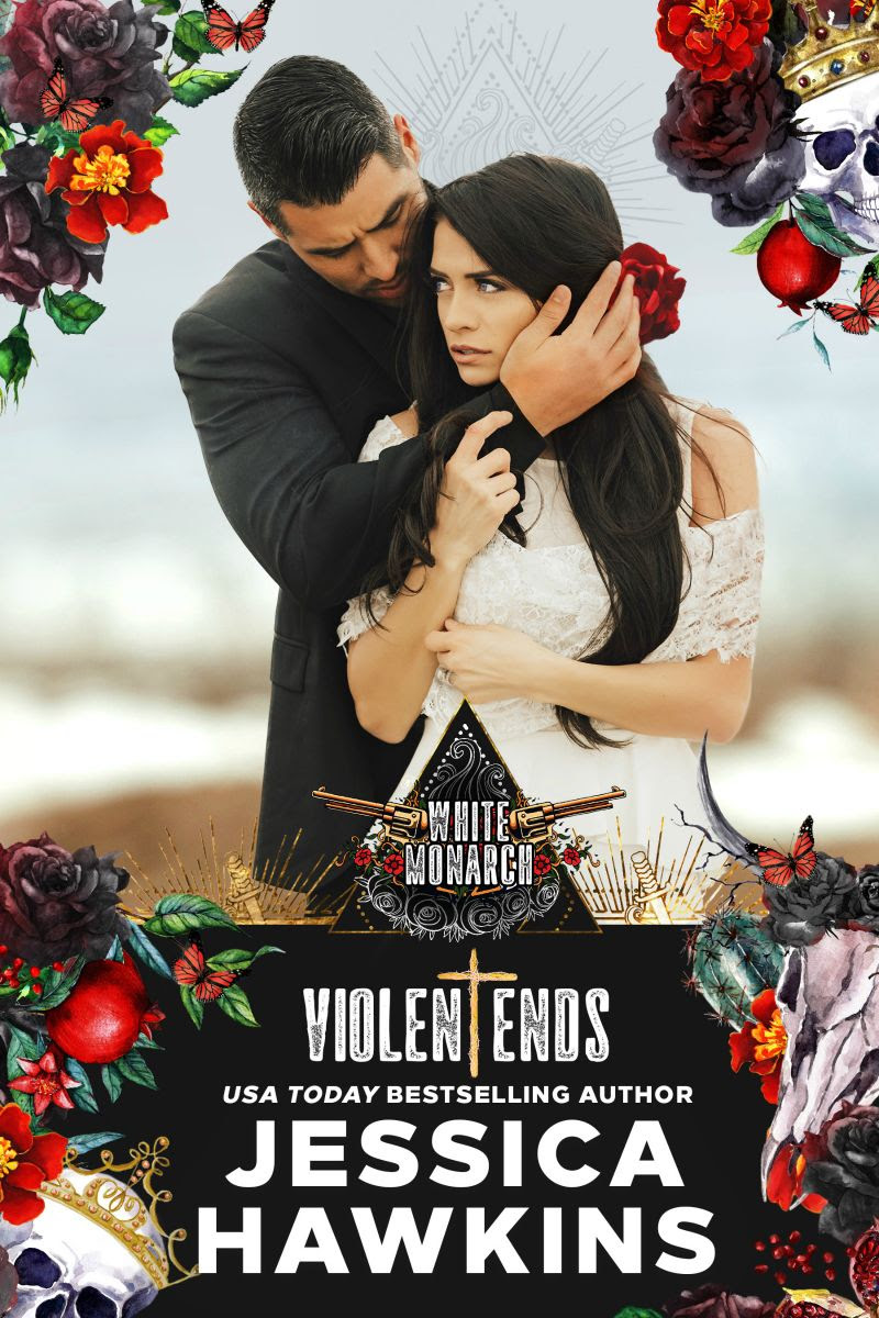 Cover Reveal: Violent Ends (White Monarch #2) by Jessica Hawkins