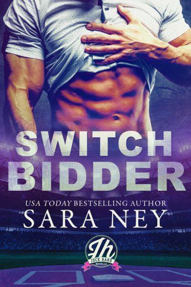 Cover Reveal: Switch Bidder (Jock Hard #2.5) by Sara Ney