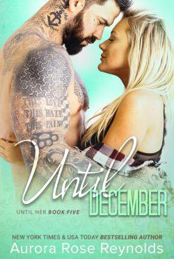 Cover Reveal: Until December (Until Her #5) by Aurora Rose Reynolds