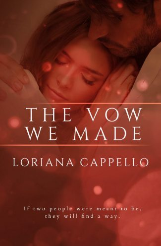 Cover Reveal: The Vow We Made by Loriana Cappello
