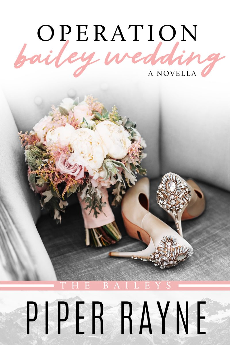 Release Day Blitz: Operation Bailey Wedding (The Baileys #3.5) by Piper Rayne