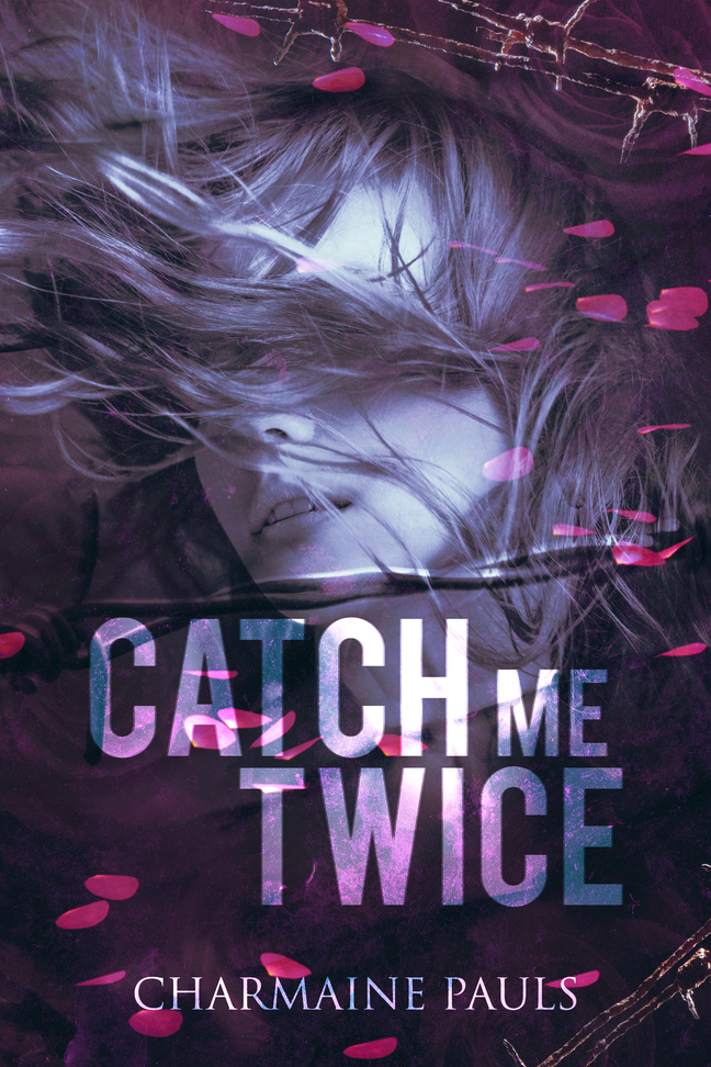 Cover Reveal & Giveaway: Catch Me Twice by Charmaine Pauls