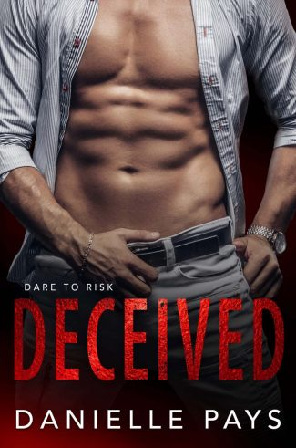 Release Day Blitz: Deceived (Dare to Risk #1) by Danielle Pays
