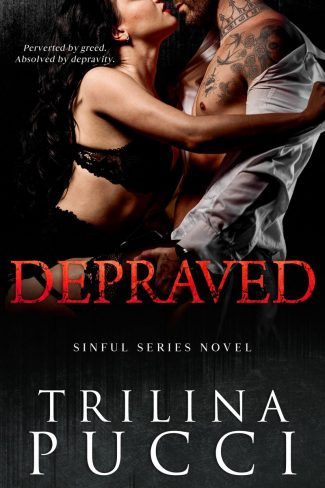 Cover Reveal: Depraved (Sinful #3) by Trilina Pucci