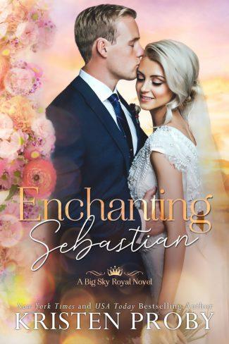 Cover Reveal: Enchanting Sebastian (Big Sky Royal #1) by Kristen Proby