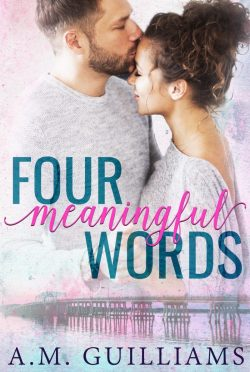 Cover Reveal: Four Meaningful Words by AM Guilliams