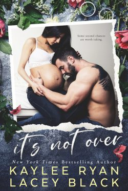 Release Day Blitz: It's Not Over by Kaylee Ryan & Lacey Black