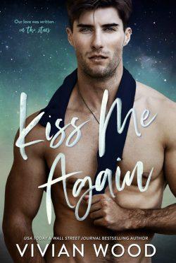 Cover Reveal: Kiss Me Again (Star Crossed Love #1) by Vivian Wood