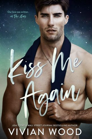 Cover Reveal: Kiss Me Again (Star Crossed Love #1) by Vivian Wood