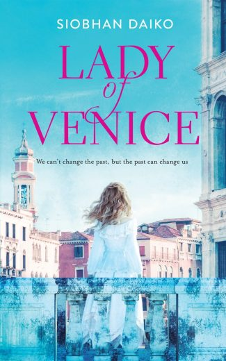 Release Day Blitz: Lady of Venice by Siobhan Daiko