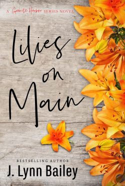 Release Day Blitz: Lilies on Main (Granite Harbor #4) by J Lynn Bailey