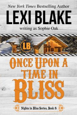 Release Day Blitz: Once Upon a Time in Bliss (Nights in Bliss, Colorado #8) by Lexi Blake, writing as Sophie Oak