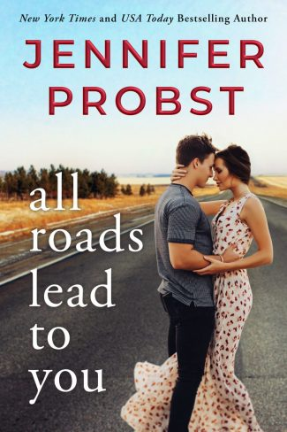 Release Day Blitz: All Roads Lead to You (Stay #3) by Jennifer Probst