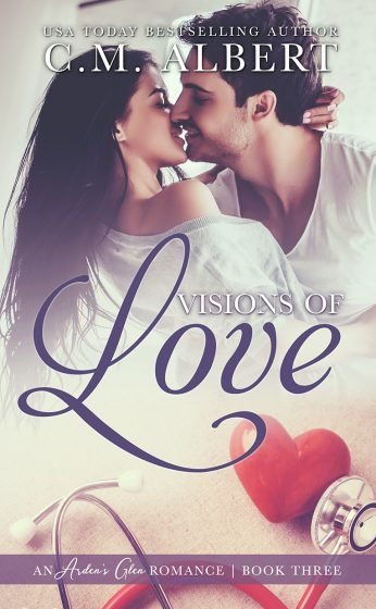 Cover Reveal: Visions of Love (Arden's Glen Romance #3) by CM Albert