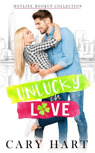 Cover Reveal: UnLucky in Love (Hotline Hookup #1) by Cary Hart