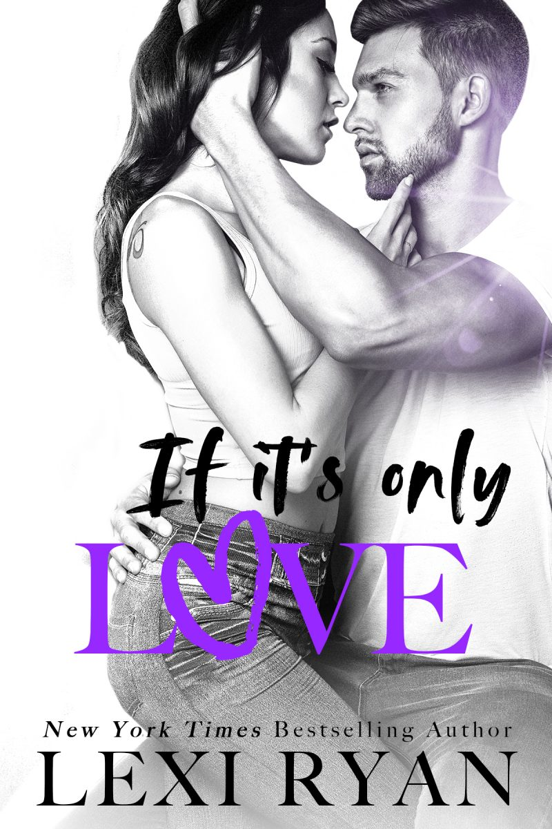 Cover Reveal: If It's Only Love (The Boys of Jackson Harbor #6) by Lexi Ryan