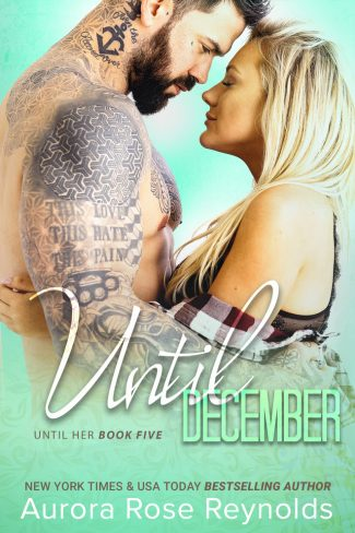 Release Day Blitz: Until December (Until Her #5) by Aurora Rose Reynolds