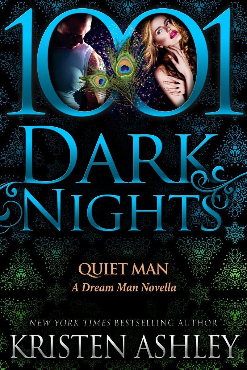 Release Day Review: Quiet Man (Dream Man #4.5) by Kristen Ashley