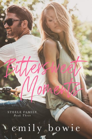 Cover Reveal & Giveaway: Bittersweet Moments (Steele Family #3) by Emily Bowie