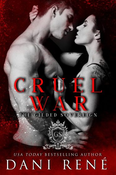 Cover Reveal: Cruel War (The Gilded Sovereign #1) by Dani René