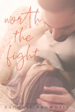 Cover Reveal: Worth the Fight by Rachael Brownell