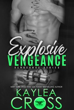 Cover Reveal: Explosive Vengeance (Vengeance #3) by Kaylea Cross