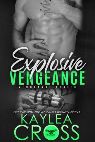 Cover Reveal: Explosive Vengeance (Vengeance #3) by Kaylea Cross