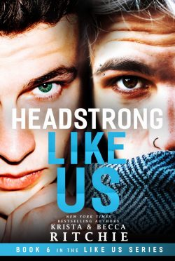 Cover Reveal: Headstrong Like Us (Like Us #6) by Krista Ritchie & Becca Ritchie