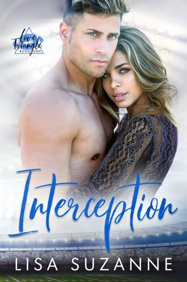 Cover Reveal: Interception (Love Triangle Duet #1) by Lisa Suzanne