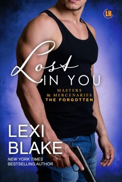 Release Day Blitz: Lost in You (Masters & Mercenaries: The Forgotten #3, Masters & Mercenaries #19) by Lexi Blake