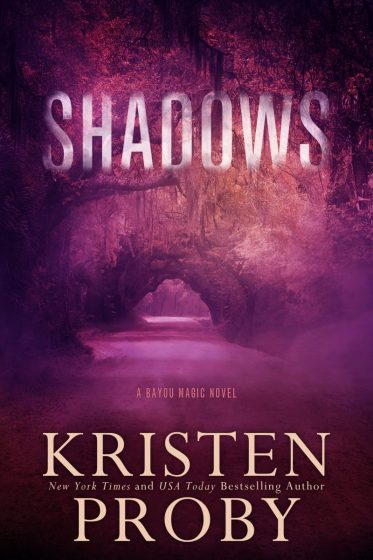 Cover Reveal: Shadows (Bayou Magic #1) by Kristen Proby